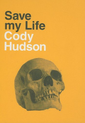 Cody Hudson: Save My Life