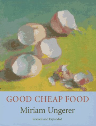 Miriam Ungerer: Good Cheap Food