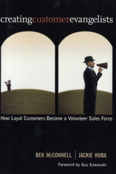 Ben McConnell: Creating Customer Evangelists: How Loyal Customers Become a Volunteer Sales Force