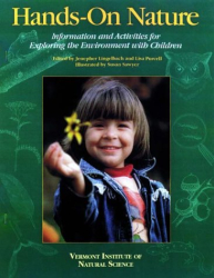 : Hands-On Nature: Information and Activities for Exploring the Environment With Children