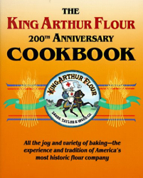 Brinna B. Sands: The King Arthur Flour 200th Anniversary Cookbook/Dedicated to the Pure Joy of Baking