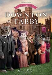 Chris Kelly: Downton Tabby