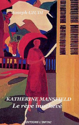 Joseph Giudi: Katherine Mansfiled le Reve Inacheve