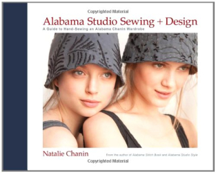 Natalie Chanin: Alabama Studio Sewing + Design: A Guide to Hand-Sewing an Alabama Chanin Wardrobe