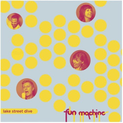 LAKE STREET DIVE - Fun Machine EP