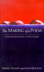 Mark Strand and Eavan Boland: The Making of a Poem: A Norton Anthology of Poetic Forms