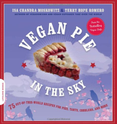 Isa Chandra Moskowitz: Vegan Pie: In the Sky