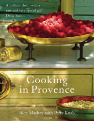 Alex Mackay: Cooking in Provence