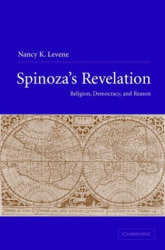 2004 Nancy K. Levene: Spinoza's Revelation: Religion, Democracy, and Reason