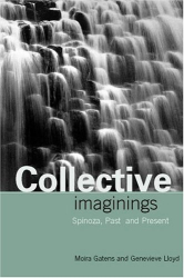 1999 Moira Gatens, Genevieve Lloyd: Collective Imaginings: Spinoza, Past and Present
