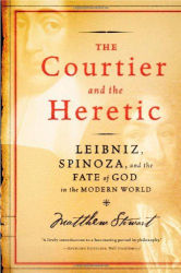 2006 Matthew Stewart: The Courtier and the Heretic: Leibniz, Spinoza, and the Fate of God in the Modern World