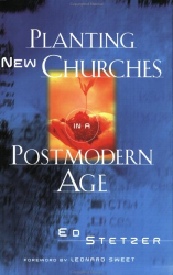 Ed Stetzer: Planting New Churches in a Postmodern Age