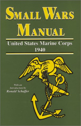 Ronald Schaffer: Small Wars Manual United States Marine Corps Nineteen-Forty
