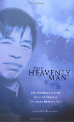 Brother Yun: The Heavenly Man: The Remarkable True Story of Chinese Christian Brother Yun