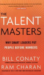 Bill Conaty: The Talent Masters: Why Smart Leaders Put People Before Numbers