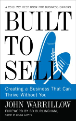 John Warrillow: Built to Sell: Creating a Business That Can Thrive Without You
