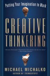 Michael Michalko: Creative Thinkering: Putting Your Imagination to Work