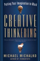 Michael Michalko: Creative Thinkering: Putting Your Imagination to Work