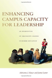 Adrianna Kezar: Enhancing Campus Capacity for Leadership: An Examination of Grassroots Leaders in Higher Education