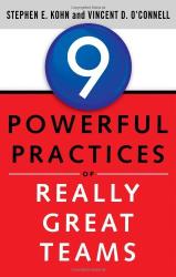 Stephen Kohn: 9 Powerful Practices of Really Great Teams