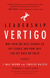 Max Brown: Leadership Vertigo: Why Even the Best Leaders Go Off Course and How They Can Get Back On Track