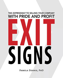 Pamela Dennis: Exit Signs: The Expressway to Selling Your Company with Pride and Profit