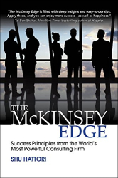 Shu Hattori: The McKinsey Edge: Success Principles from the World's Most Powerful Consulting Firm