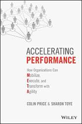 Colin Price: Accelerating Performance: How Organizations Can Mobilize, Execute, and Transform with Agility