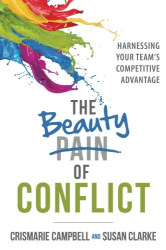 CrisMarie Campbell: The Beauty of Conflict: Harnessing Your Team's Competitive Advantage