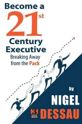 Nigel Dessau: Become a 21st Century Executive