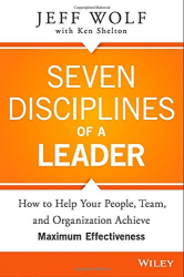 Jeff Wolf: Seven Disciplines of A Leader