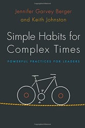 Jennifer Garvey Berger: Simple Habits for Complex Times: Powerful Practices for Leaders