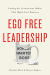 Brandon Black: Ego Free Leadership: Ending the Unconscious Habits that Hijack Your Business