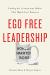 Brandon Black: Ego Free Leadership: Ending the Unconscious Habits that Hijack Your Business