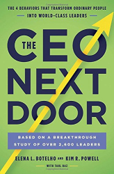 Elena L. Botelho: The CEO Next Door: The 4 Behaviors That Transform Ordinary People into World-Class Leaders