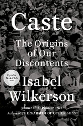 Wilkerson, Isabel: Caste (Oprah's Book Club): The Origins of Our Discontents