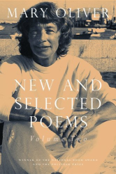 Mary Oliver: New and Selected Poems : Volume Two