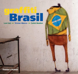 Lost Art: Graffiti Brasil (Street Graphics / Street Art)
