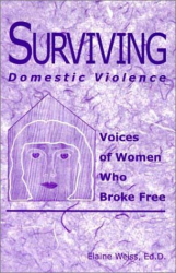 Elaine Weiss: Surviving Domestic Violence: Voices of Women Who Broke Free