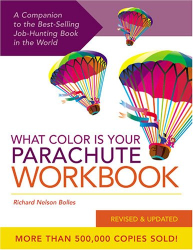 Richard Nelson Bolles: What Color Is Your Parachute Workbook: