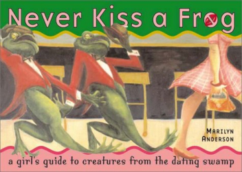 Marilyn Anderson: Never Kiss a Frog
