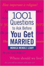 Monica Mendez Leahy: 1001 Questions to Ask Before You Get Married