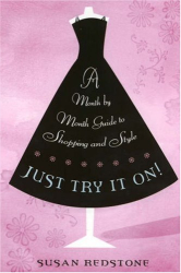 Susan Redstone: Just Try It On: A Month-by-Month Guide to Shopping and Style