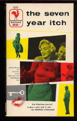 George Axelrod: The Seven Year Itch; A Romantic Comedy