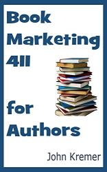 John Kremer: Book Marketing 411 for Authors