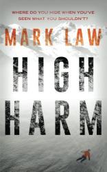 Mark Law: High Harm