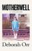 Deborah Orr: Motherwell: A Girlhood