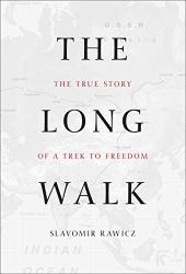 Rawicz, Slavomir: The Long Walk: The True Story of a Trek to Freedom