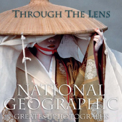 Leah Bendavid-Val: Through the Lens : National Geographic's Greatest Photographs