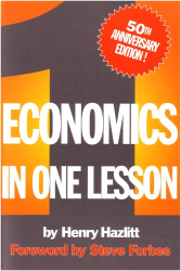 Henry Hazlitt: Economics in One Lesson: 50th Anniversary Edition
